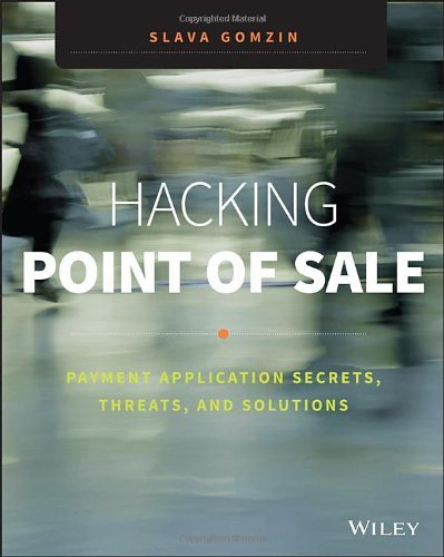 By Slava Gomzin Hacking Point of Sale: Payment Application Secrets, Threats, and Solutions (1st Edition) [Paperback]