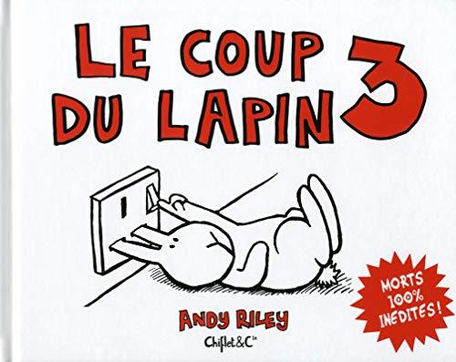 Le Coup du lapin T03 Morts 100 % inédites ! (3) par Andy Riley