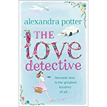 The Love Detective by Alexandra Potter (2014-01-16)