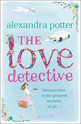 Portada del libro The Love Detective by Alexandra Potter (2014-01-16)