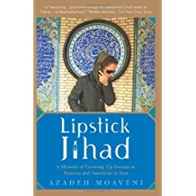 Lipstick Jihad: A Memoir of Growing Up Iranian in America and American in Iran