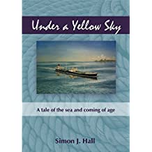 Under a Yellow Sky: A tale of the sea and coming of age
