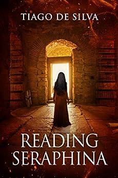 Reading Seraphina (English Edition) di [De Silva, Tiago]