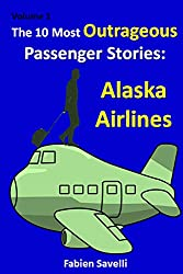 The 10 Most Outrageous Passenger Stories: Alaska Airlines