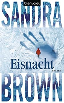 Eisnacht: Thriller von [Brown, Sandra]