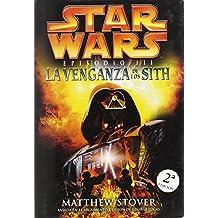 Star Wars, Episodio III/Star Wars, Episode III: La Venganza De Los Sith/ Revenge of the Sith