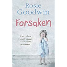 Forsaken: An unforgettable saga of one woman's struggle to survive the unthinkable