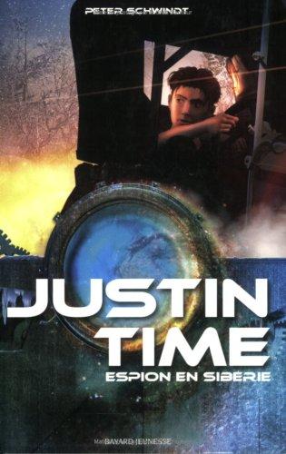 Justin Time, Tome 3 : espion en sibérie