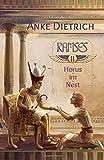 Ramses - Horus-im-Nest -: Zweiter Teil des Romans aus dem alten Ägypten über Ramses II. - Anke Dietrich