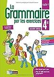 Français 4e La grammaire par les exercices : Cahier de l'élève