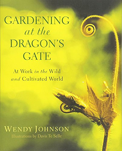Gardening at the Dragon's Gate: At Work in the Wild and Cultivated World (Outdoor-entertainment-center)