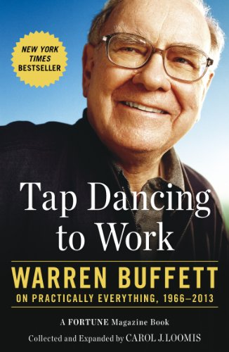 Tap Dancing to Work: Warren Buffett on Practically..