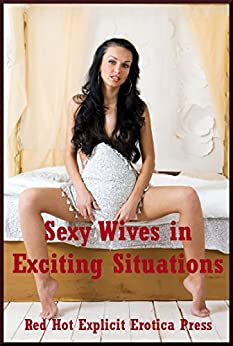 Sexy Wives in Exciting Situations: Five Sexy Wife Erotica Stories (English Edition) par [Tara Skye, Alice Drake, Patti Drew, Andi Allyn]