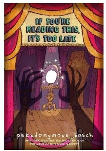 If You're Reading This, It's Too Late (Secret Series) por Pseudonymous Bosch