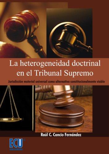 La heterogeneidad doctrinal del Tribunal Supremo por Raúl César Cancio Fernández