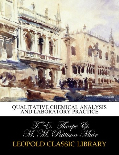 Qualitative chemical analysis and laboratory practice por T. E. Thorpe