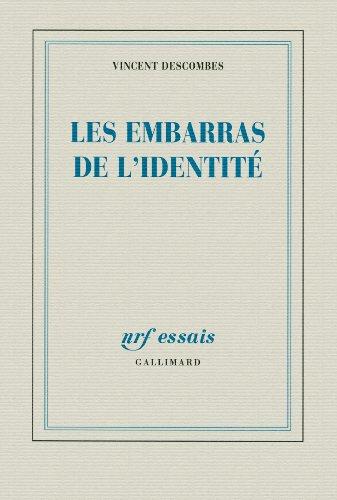 Les embarras de l'identité par Vincent Descombes