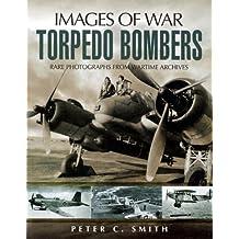 Torpedo Bombers (Images of War)