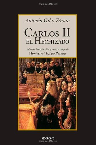Carlos II el Hechizado por Antonio Gil y Zarate