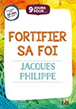 9 jours pour fortifier sa foi avec Jacques Philippe