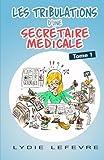 Les Tribulations d'une secretaire medicale...