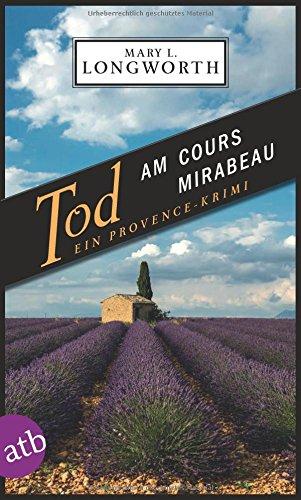 Preisvergleich Produktbild Tod am Cours Mirabeau: Ein Provence-Krimi (Verlaque & Bonnet ermitteln, Band 6)