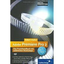 Adobe Premiere Pro 2: Das Praxishandbuch mit zahlreichen Workshops (Galileo Design)