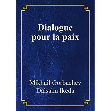 Dialogue pour la paix: Mikhaïl Gorbatchev