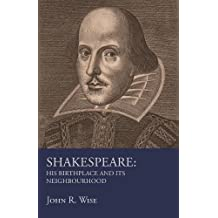 Shakespeare - His Birthplace and Its Neighbourhood