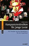 Komponistenlexikon für junge Leute: 153 Porträts