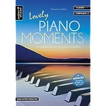 Lovely Piano Moments 14 Zauberhaft Romantische Leicht Spielbare Klavierballaden Inkl Download