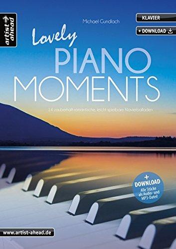Lovely Piano Moments: 14 zauberhaft-romantische, leicht spielbare Klavierballaden (inkl. Download). Musiknoten für Klavier. Songbook.