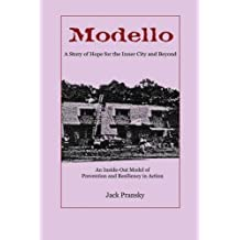 Modello: A Story of Hope for the Inner City and Beyond: An Inside-Out Model of Prevention and Resiliency in Action by Jack Pransky (2011-02-19)