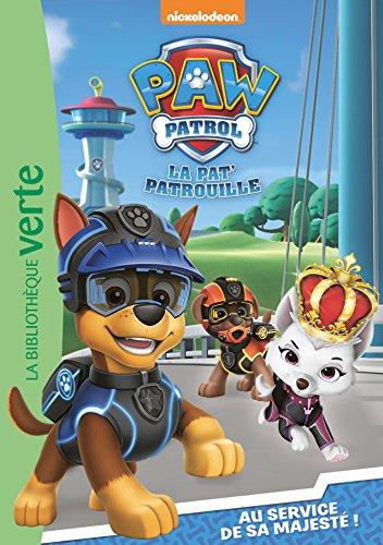 Paw Patrol La Pat' Patrouille 06 - Au service de sa Majesté !