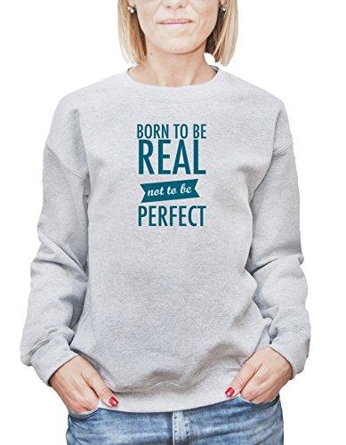 Felpa da donna con Born To Be Real Not To Be Perfect Phrase stampa. XX-Large, Grigio