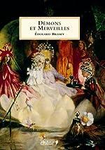 Démons et Merveilles - Fées, lutins, sorcières et autres créatures magiques de Edouard Brasey