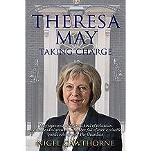 Theresa May: Taking Charge (English Edition)