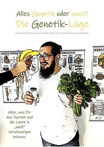 """Die Genetik-Lüge: Alles, was Dir das System und die Leute in """"weiß"""" verschweigen müssen."""