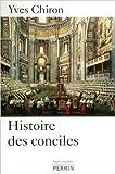 Histoire des conciles de Yves CHIRON ( 10 novembre 2011 )