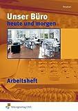 Unser Büro heute und morgen. Arbeitsheft von Ingrid Stephan (2012) Taschenbuch