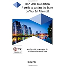 ITIL @011 Foundation - Pass your exam 1st time!: A simple, effective guide to passing your ITIL Foundation 1st time