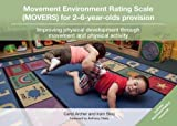 Movement Environment Rating Scale (MOVERS) for 2–6-year-olds provision: Improving physical development through movement and physical activity