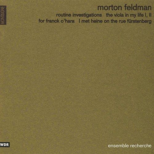 Feldman: Routine Investigations, The Viola in My Life, For Franck O'Hara, I Met Heine on the Rue Fürstenberg (Feldman Viola)