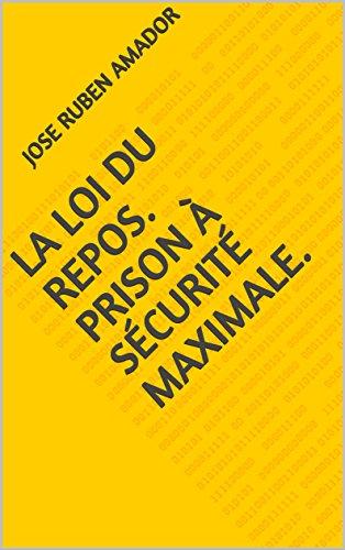 Couverture du livre La loi du repos.  Prison à sécurité maximale.