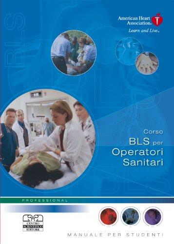 Corso BLS per operatori sanitari. Manuale per studenti