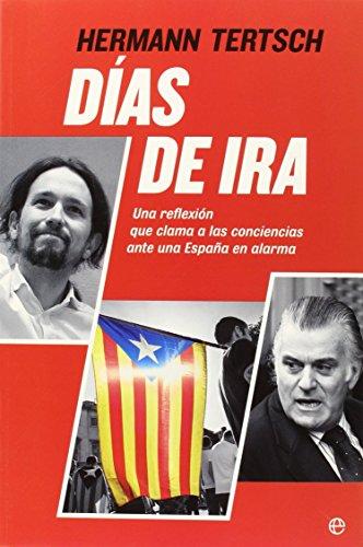 Días De Ira (Actualidad) por Hermann Tertsch Del Valle-Lersundi