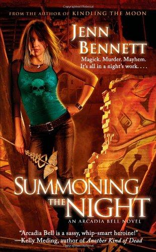 Summoning the Night: An Arcadia Bell Novel (The Arcadia Bell series) (Club London Nights Halloween)
