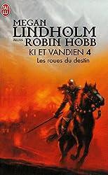 Ki et Vandien, Tome 4 : Les roues du destin