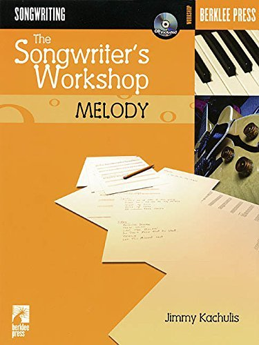 THE SONGWRITER'S WORKSHOP MELODY BOOK/CD (Berklee Press) by Various (2003-03-03)