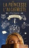 vignette de 'La princesse et l'alchimiste<br /> A la recherche de l'élixir interdit (Amy Alward)'